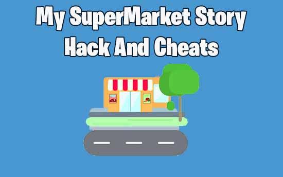 My Supermarket Story Hack Cheats No Survey No Human