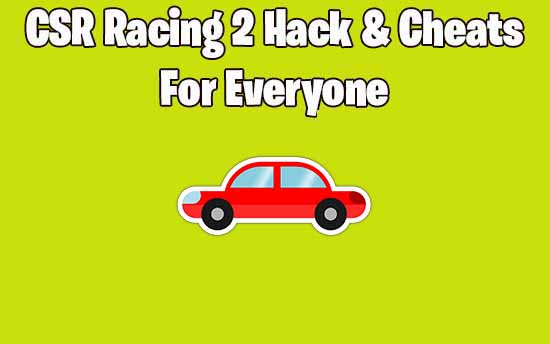 CSR Racing 2 Hack and Cheats to Get Free Gold and Cash