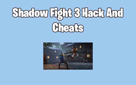Shadow Fight 3 Hack and Cheats for Infinite Free Gems No