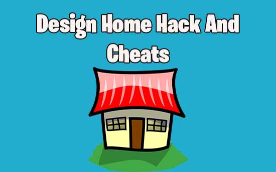 Design Home Hack Cheats No Survey No Human Verification No