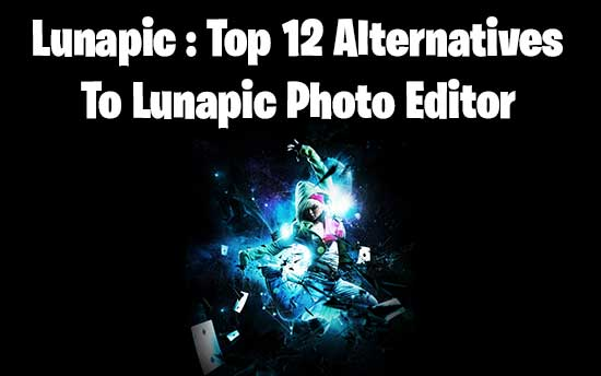 Lunapic : Top 12 Alternatives To Lunapic Photo Editor