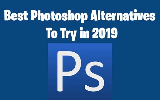 Photoshop : 12 Best Photoshop Alternatives For 2019