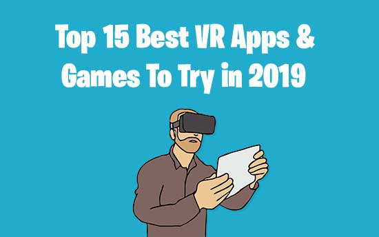 Top 15 Best VR Apps & Games To Try In 2019