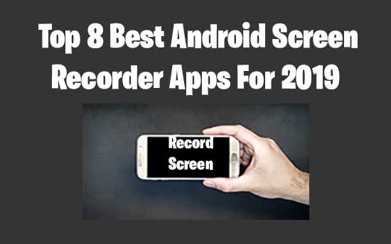best android screen recorder apps