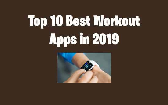 Top 10 Best Workout Tracker Apps For Android To Stay Fit In 2019