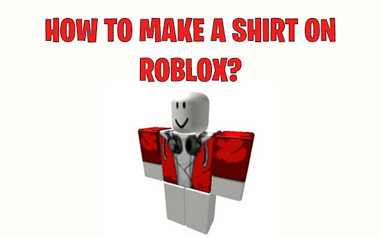 How to Make a Shirt on Roblox Using Roblox Shirt Template in