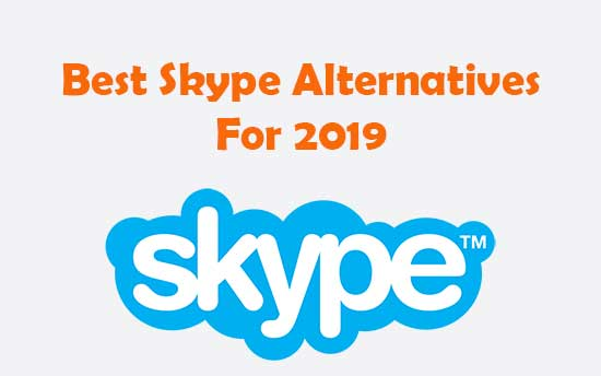 Skype : Top 12 Best Skype Alternatives In 2019