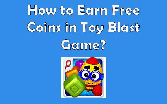 Toy Blast Cheats: Top 3 Toy Blast Hacks for Free Coins And Lives Legally