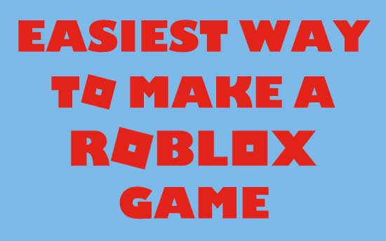 How to Make a Game on Roblox – Complete Beginners Guide For