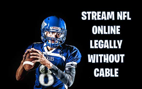 How to Watch NFL 2019-20 without Cable Legally : Stream Live Football For Free