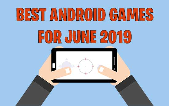 best android games to play in june 2019