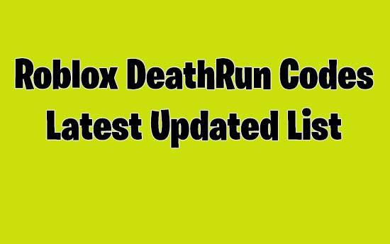 Roblox Deathrun Codes – Get Free Gems and Coins Latest Updated {2019}
