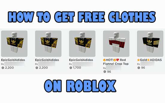 How To Get Free Clothes On Roblox In 2020 100 Working No