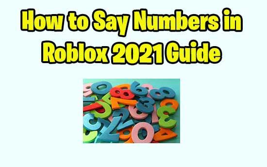 How To Say Numbers In Roblox 2020 Guide No Survey No Human