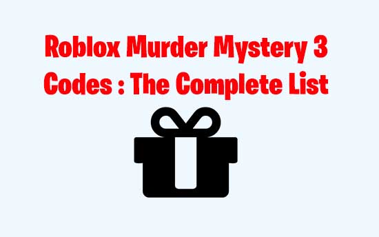 Murder Mystery 3 Codes April 2020 Updated No Survey No Human