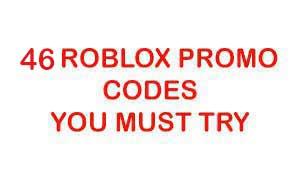 46 Roblox Promo Codes In Records Till July 2020 No Survey No